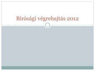 Bírósági végrehajtás 2012