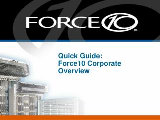 Quick Guide:  Force10 Corporate Overview