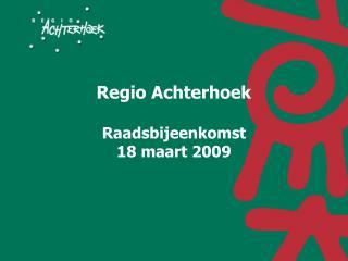 Regio Achterhoek Raadsbijeenkomst  18 maart 2009