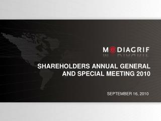 SHAREHOLDERS ANNUAL GENERAL  AND SPECIAL MEETING 2010