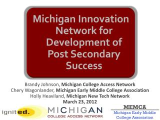 Michigan Innovation Network for Development of Post Secondary Success