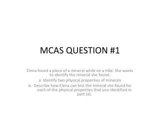 MCAS QUESTION #1