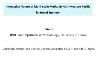 Interactive Nature of Multi-scale Modes in Northwestern Pacific in Boreal Summer