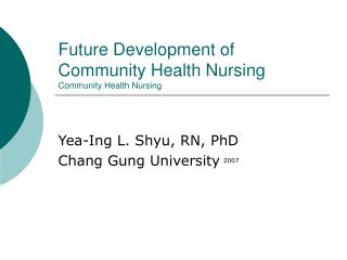 Future Development of Community Health Nursing  Community Health Nursing