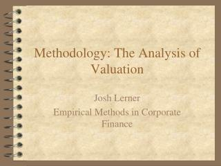 Methodology: The Analysis of Valuation