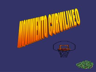 MOVIMIENTO CURVILINEO