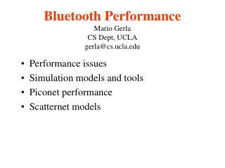 Bluetooth Performance Mario Gerla CS Dept, UCLA gerla@cs.ucla