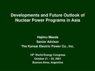 Developments and Future Outlook of Nuclear Power Programs in Asia