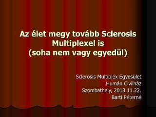 Az élet megy tovább Sclerosis Multiplexel is (soha nem vagy egyedül)