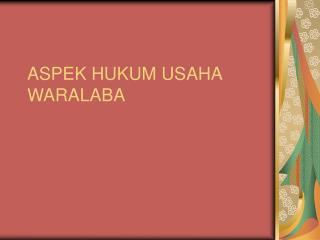 ASPEK HUKUM USAHA WARALABA