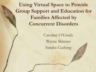 Caroline O'Grady Wayne Skinner Sandra Cushing