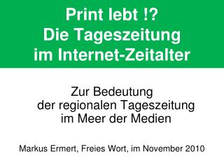 Print lebt !? Die Tageszeitung  im Internet-Zeitalter