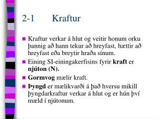 2-1       Kraftur