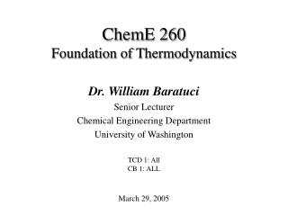 ChemE 260  Foundation of Thermodynamics