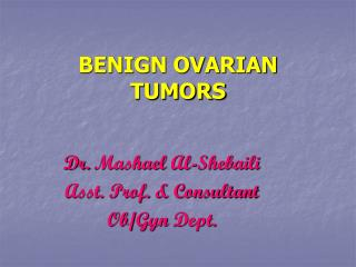 BENIGN OVARIAN TUMORS