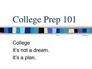 College Prep 101