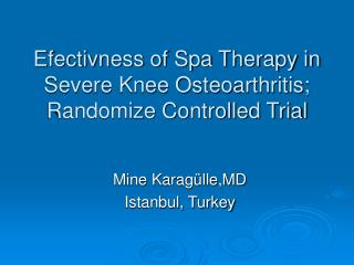 Efectivness of Spa Therapy in Severe Knee Osteoarthritis; Randomize Controlled Trial