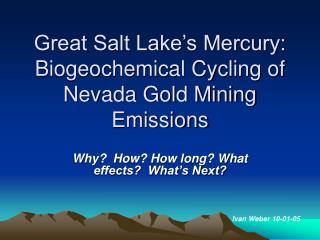 Great Salt Lake's Mercury:  Biogeochemical Cycling of Nevada Gold Mining Emissions