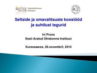 Seltside ja omavalitsuste koostööd  ja suhtlust tegurid Ivi Proos Eesti Avatud Ühiskonna Instituut