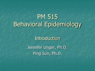 PM 515 Behavioral Epidemiology Introduction