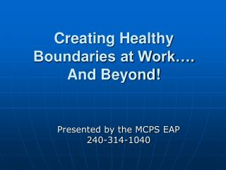 Creating Healthy Boundaries at Work . And Beyond