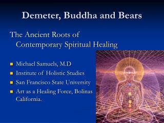 Demeter, Buddha and Bears