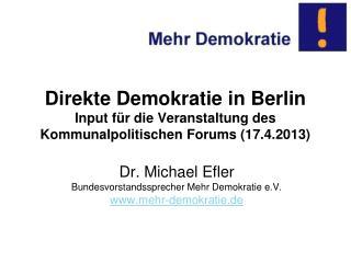 Dr. Michael Efler Bundesvorstandssprecher Mehr Demokratie e.V. mehr-demokratie.de