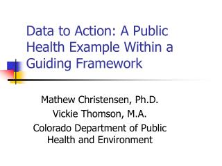 Data to Action: A Public Health Example Within a Guiding Framework