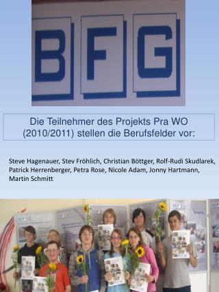 Die Teilnehmer des Projekts  Pra  WO (2010/2011) stellen die Berufsfelder vor: