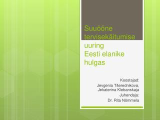 Suuõõne tervisekäitumise uuring Eesti elanike hulgas