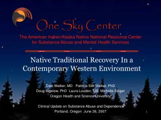 Native Traditional Recovery In a Contemporary Western Environment