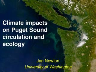 Climate impacts on Puget Sound circulation and ecology