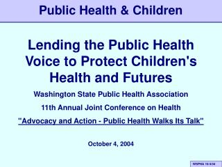 Lending the Public Health Voice to Protect Children's Health and Futures