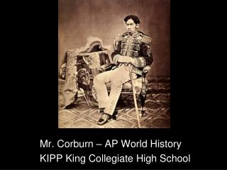 Mr. Corburn – AP World History KIPP King Collegiate High School