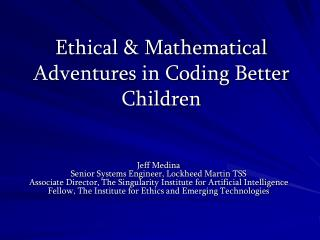 Ethical & Mathematical Adventures in Coding Better Children