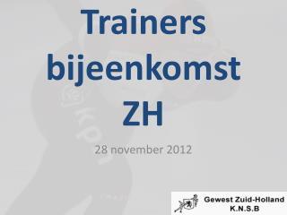 Trainers bijeenkomst ZH