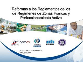 Reformas a los Reglamentos de los de Regímenes de Zonas Francas y Perfeccionamiento Activo