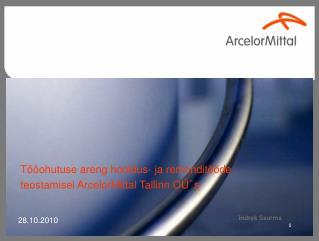 T��ohutuse areng hooldus- ja remondit��de teostamisel ArcelorMittal Tallin n  Oܴs