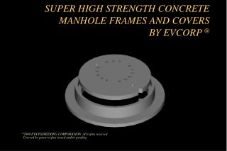SUPER HIGH STRENGTH CONCRETE   MANHOLE FRAMES AND COVERS BY EVCORP