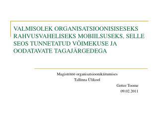Magistritöö organisatsioonikäitumises Tallinna Ülikool Getter Toome 09.02.2011