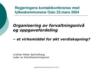 Regjeringens kontaktkonferanse med fylkeskommunene Oslo 23.mars 2004