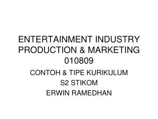 ENTERTAINMENT INDUSTRY PRODUCTION & MARKETING 010809