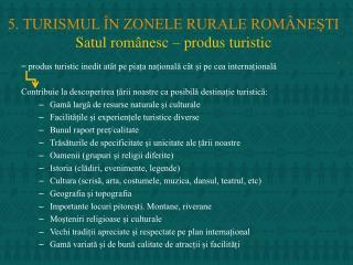 5. TURISMUL ÎN ZONELE RURALE ROMÂNEȘTI Satul rom ânesc – produs turistic