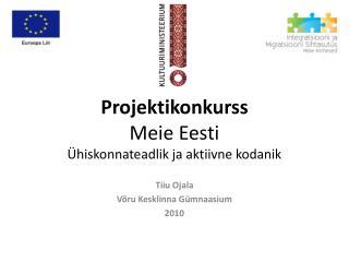 Projektikonkurss Meie Eesti Ühiskonnateadlik ja aktiivne kodanik