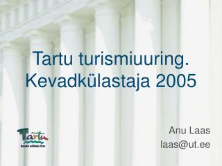 Tartu turismiuuring. Kevadk�lastaja 2005