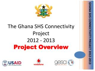 GHANA SHS CONNECTIVITY PROJECT 2012-2013