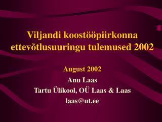 Viljandi koostööpiirkonna ettevõtlusuuringu tulemused 2002 August 2002