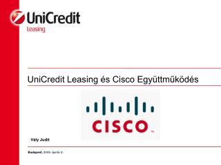UniCredit Leasing és Cisco Együttműködés