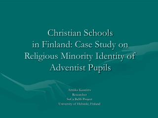 Christian Schools  in Finland : Case Study on Religious Minority Identity of Adventist Pupils