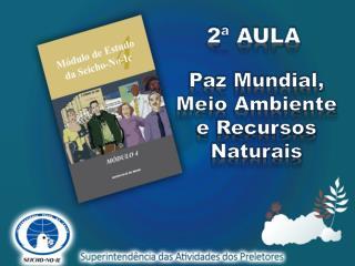 Paz Mundial, Meio Ambiente e Recursos Naturais